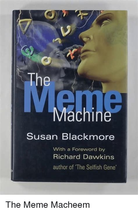 Susan Blackmore The Meme Machine - 25 best memes about susan blackmore susan blackmore memes