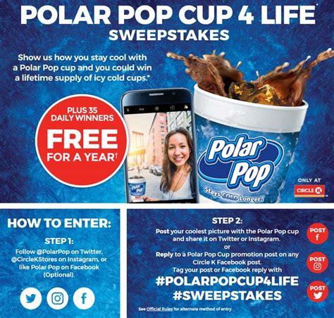 Circle K Sweepstakes - circle k polar pop cup 4 life sweepstakes sweepstakes pit