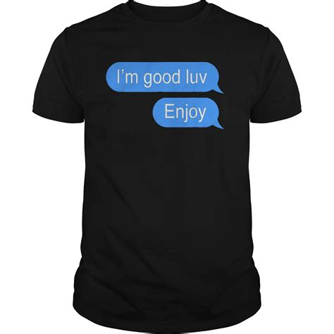 Enjoy T Shirt i m enjoy t shirt hoodie sweater longsleeve t