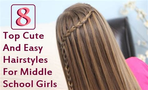 and easy hairstyles for school top 8 and easy hairstyles for middle school