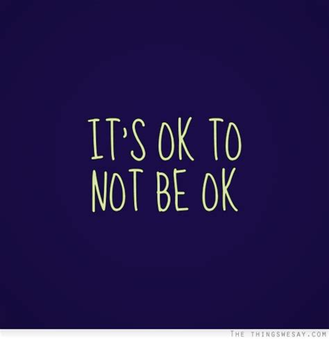 7 Things Its Okay For To Do by It S Okay To Not Be Okay