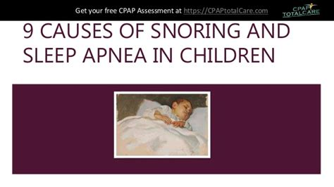What Causes Sleepers In Your by 9 Causes Of Snoring And Sleep Apnea In Children