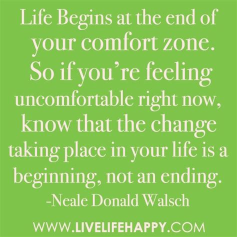 comfort zone and change quotes life begins at the end of your comfort zone by neale