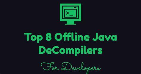 best decompiler top 8 best offline java decompilers for developers