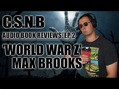 world war z book report c s n b audio book reviews ep 2 world war z