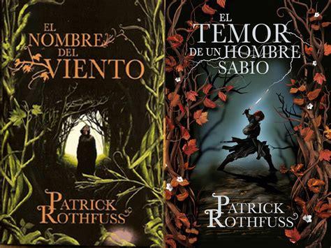 libro el nombre del viento libros de patrick rothfuss el nombre del viento el temor de un hombre sabio la m 250 sica del