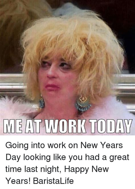 new year today me at work today going into work on new years day looking