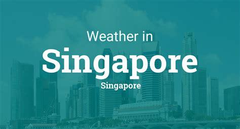 weather  singapore singapore