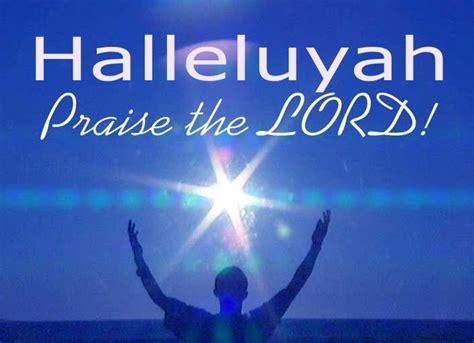 Halleluyah praise the lord