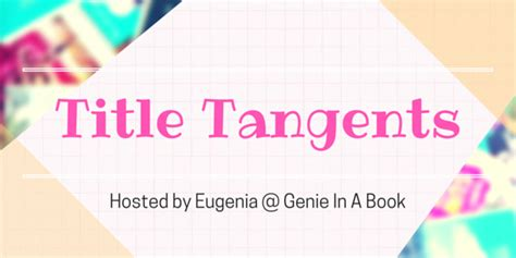 title 13 books title tangents week 2 frazzled genie in a book