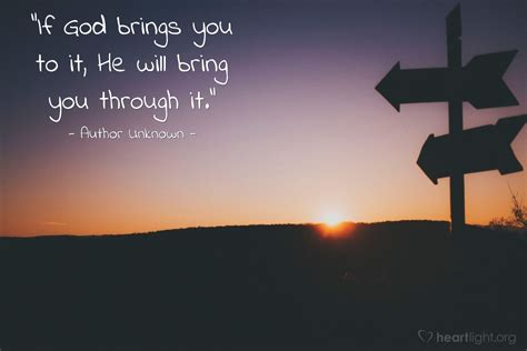 quote  author unknown  god brings      bring heartlight gallery