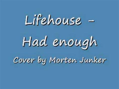 download mp3 lifehouse good enough lifehouse had enough k pop lyrics song