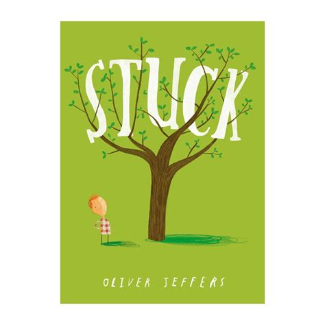 stuck auf leo a stuck stuck by oliver jeffers