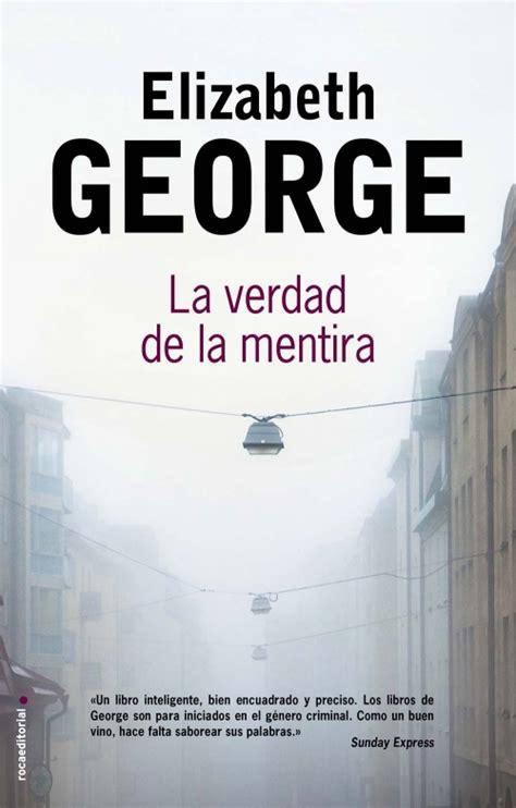 libro the play of george la verdad de la mentira elizabeth george roca libros