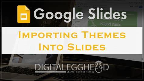 google slides themes to import import themes into google slides digital egghead