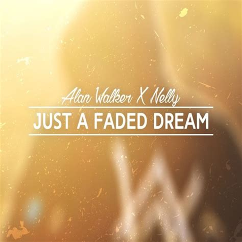alan walker just dance alan walker x nelly just a faded dream djflybeat mashup
