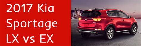difference between kia sportage ex and lx what s the difference between the 2017 kia sportage lx and ex