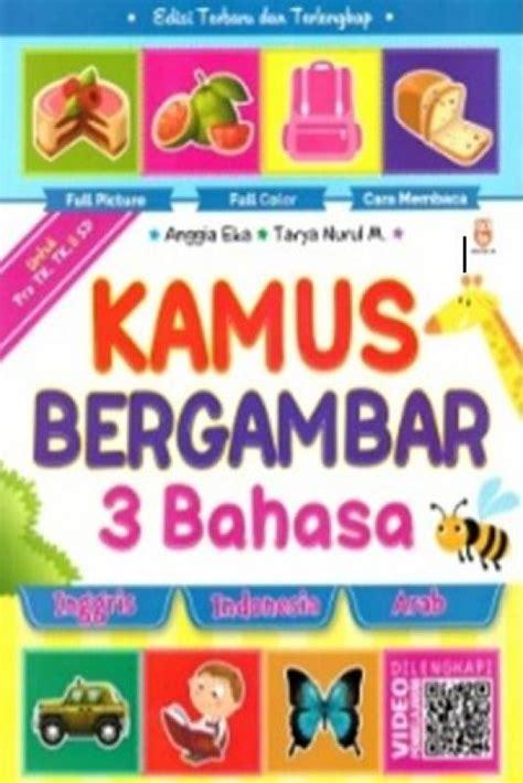 Kamus 3 Bahasa Inggris Indonesia Arab bukukita kamus bergambar 3 bahasa inggris indonesia arab