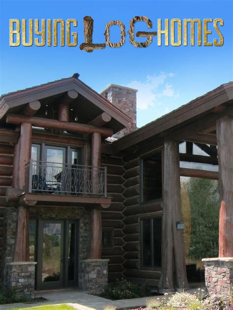 Buying Log Homes Tv Show News Videos Full Episodes And More Tvguide Com