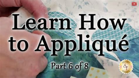 learn how to appliqu 233 with shabby fabrics part 6 hand
