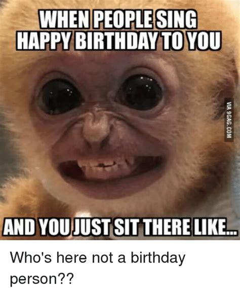 Funny Pics Of Memes - when people sing happy birthday to you and youjust sit