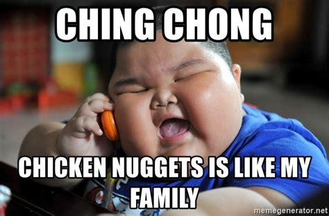 Chicken Nugget Meme - ching chong chicken nuggets is like my family fat asian