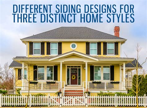 different siding designs for three distinct home styles