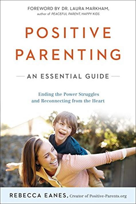 positive parenting the essential guide to positive discipline help your children develop self discipline communication respect and responsibility books us formally bgcg