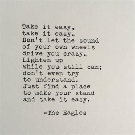 Take It Easy the eagles quote take it easy quote typed on typewriter