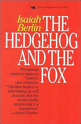 What Is Tolstoy Essay by Hedgehog And The Fox An Essay On Tolstoy S View Of History Edition 1 By Isaiah Berlin