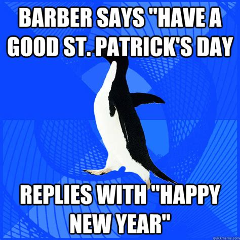 Dirty Talk Memes - barber says quot have a good st patrick s day replies with