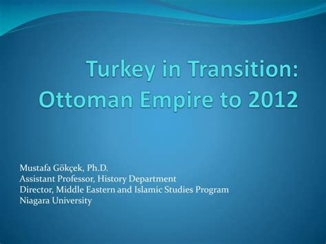 Ottoman Empire Ppt Ppt Turkey In Transition Ottoman Empire To 2012 Powerpoint Presentation Id 2223813