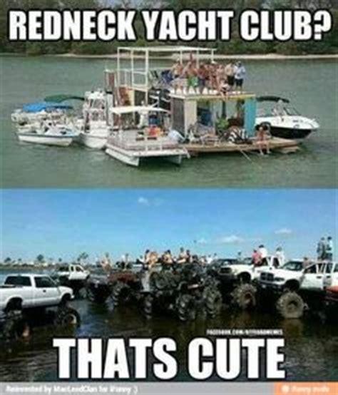 Yacht Meme - 1000 images about redneck on pinterest redneck humor