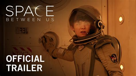 Or Official Trailer The Space Between Us Official Trailer Horrorgeeklife