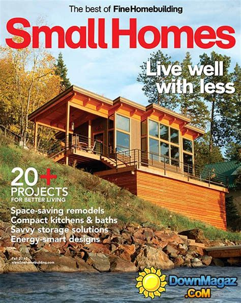 home design the magazine of architecture and fine interiors the best of fine homebuilding small homes fall 2015