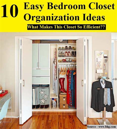Easy Bedroom Organization 10 Easy Bedroom Closet Organization Ideas Home And Tips