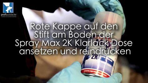 Auto Lackieren Mit Der Spraydose by Zweischicht Autolack Mit Spraydose Und 2k Klarlack