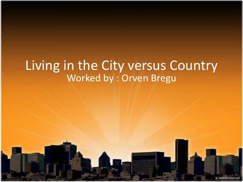Living In The City Essay by Living In The City Versus Country