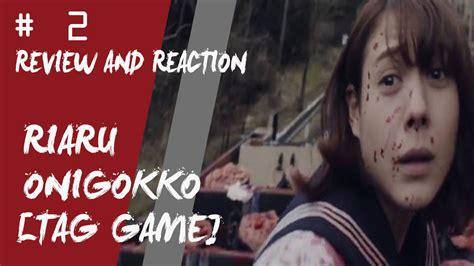 review film tag riaru onigokko movie review and reaction to riaru onigokko tag game