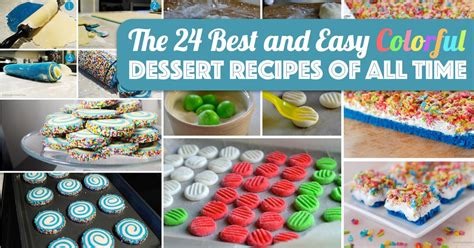 the 24 best and easy colorful dessert recipes of all time