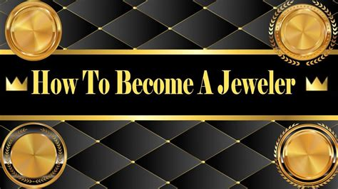 how to become a jeweler how to be a jeweler jewelry