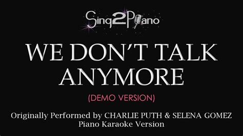 charlie puth we don t talk anymore chord we don t talk anymore piano karaoke demo charlie puth