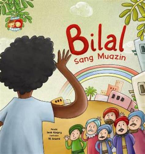 Buku Anak Bb Seri Sahabat Rasul Bilal Sang Muazin Bukukita Bb Seri Sahabat Rasul Bilal Sang Muazin Po