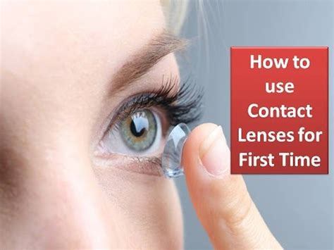 how to use contact lens safely for first time step by step