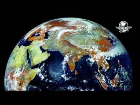 imagenes insolitas de nuestro mundo la tierra vista desde el espacio planeta tierra 2012 youtube