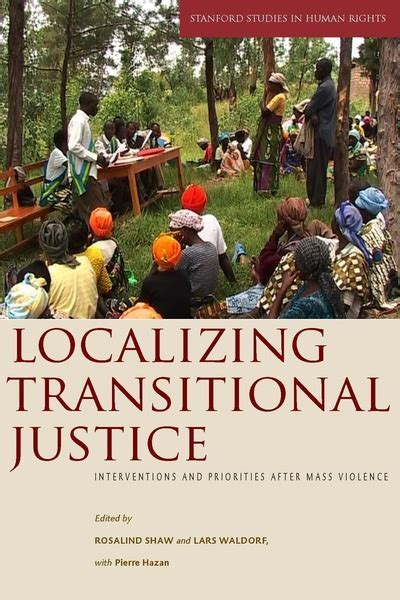 the conceptual foundations of transitional justice books localizing transitional justice interventions and