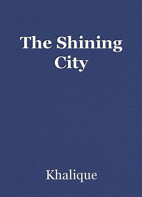 The Shining City the shining city story by khalique