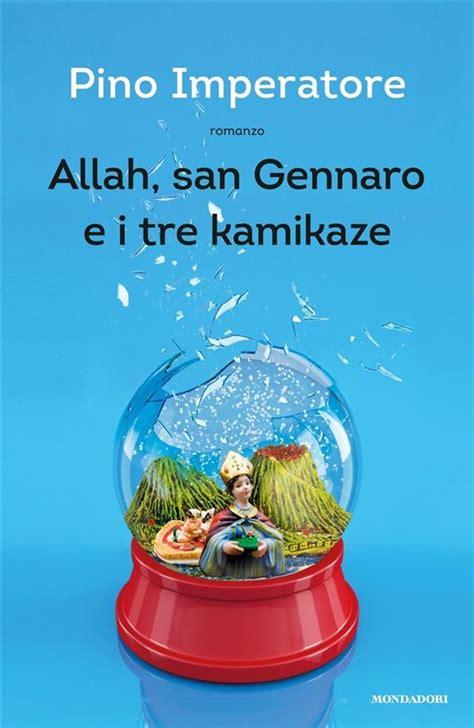 libreria corso vittorio emanuele napoli pino imperatore presenta il libro quot allah san gennaro e i