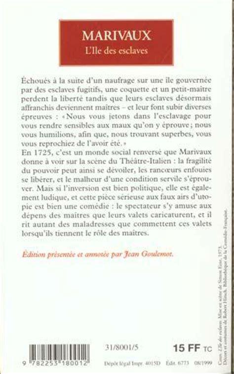 Resume L Ile Des Esclaves by Livre L 238 Le Des Esclaves De Marivaux Marivaux