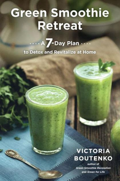 Green Smoothie Detox Pdf by Green Smoothie Retreat A 7 Day Plan To Detox And